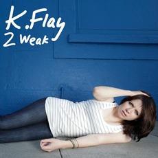 2 Weak by k.flay
