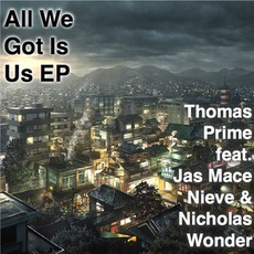 All We Got Is Us EP