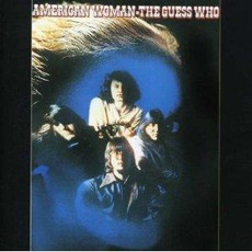 American Woman (Remastered) mp3 Album by The Guess Who
