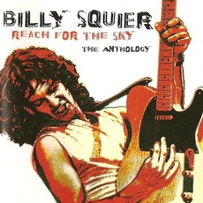 Reach For The Sky: The Anthology mp3 Artist Compilation by Billy Squier