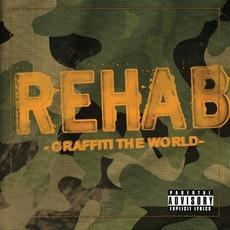 Graffiti The World (Re-Isuue) by Rehab