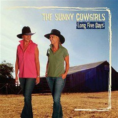 Long Five Days by The Sunny Cowgirls