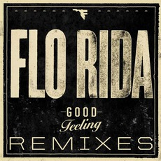 Good Feeling: Remixes