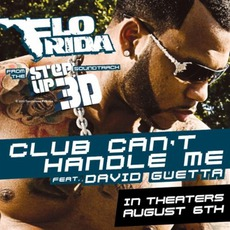 Club Can't Handle Me: Remixes mp3 Single by Flo Rida & David Guetta