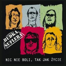 Nic Nie Boli, Tak Jak Życie mp3 Album by Budka Suflera