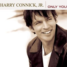 Only You mp3 Album by Harry Connick, Jr.