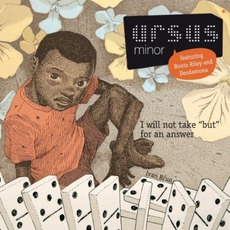 """I Will Not Take """"But"""" For An Answer mp3 Album by Ursus Minor"""