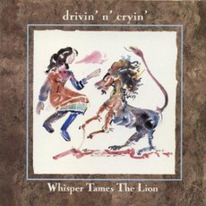 Whisper Tames The Lion mp3 Album by Drivin' N' Cryin'