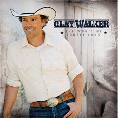She Won't Be Lonely Long mp3 Album by Clay Walker