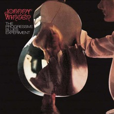 The Progressive Blues Experiment (Remastered) by Johnny Winter