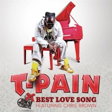 Best Love Song (Feat. Chris Brown) by T-Pain