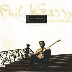 In The Quiet Hours by Phil Keaggy