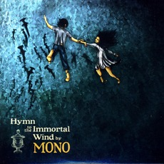 Hymn To The Immortal Wind mp3 Album by MONO