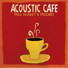 Acoustic Cafe mp3 Album by Phil Keaggy & Friends