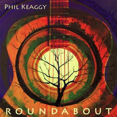 Roundabout mp3 Album by Phil Keaggy
