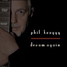 Dream Again mp3 Album by Phil Keaggy