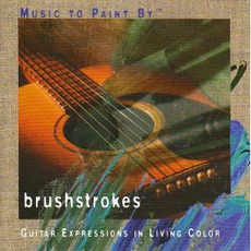 Music To Paint By: Brushstrokes mp3 Album by Phil Keaggy