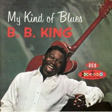 My Kind Of Blues (Remastered) mp3 Album by B.B. King