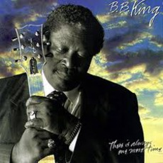 There Is Always One More Time by B.B. King