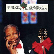 A Christmas Celebration Of Hope mp3 Album by B.B. King