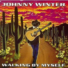 Walking By Myself by Johnny Winter