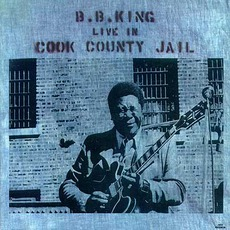 B.B. King Live In Cook County Jail mp3 Live by B.B. King