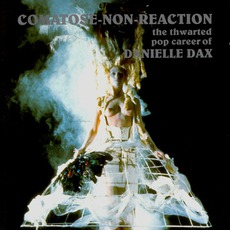 Comatose-Non-Reaction by Danielle Dax