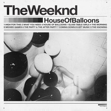House Of Balloons by The Weeknd