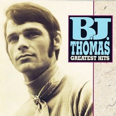 Greatest Hits by B.J. Thomas