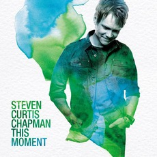 This Moment mp3 Album by Steven Curtis Chapman