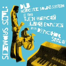 Dub Narcotic Sound System Meets The Jon Spencer Blues Explosion In A Dancehall Style!