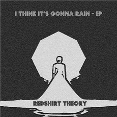 I Think It's Gonna Rain EP