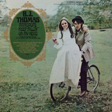 Raindrops Keep Fallin' On My Head by B.J. Thomas