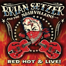 Red Hot & Live! by Brian Setzer & The Nashvillains