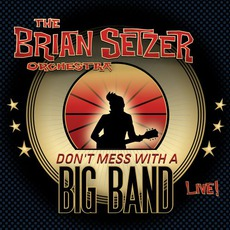 Don't Mess With A Big Band mp3 Live by The Brian Setzer Orchestra