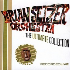 The Ultimate Collection: Recorded Live mp3 Live by The Brian Setzer Orchestra
