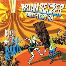 Best Of The Big Band mp3 Artist Compilation by The Brian Setzer Orchestra