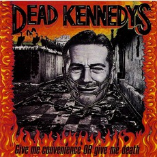 Give Me Convenience Or Give Me Death mp3 Artist Compilation by Dead Kennedys