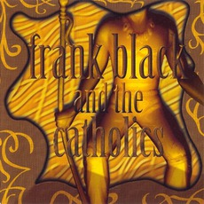 Frank Black And The Catholics (Limited Edition)