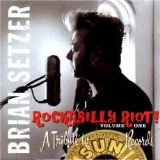Rockabilly Riot! Volume One: A Tribute To Sun Records mp3 Album by Brian Setzer