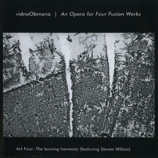 An Opera For Four Fusion Works (Act Four: The Bowing Harmony)