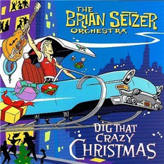 Dig That Crazy Christmas mp3 Album by The Brian Setzer Orchestra