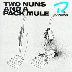Two Nuns And A Pack Mule mp3 Album by Rapeman