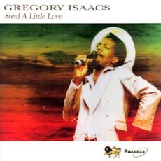 Steal A Little Love by Gregory Isaacs