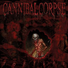 Torture (Deluxe Edition) mp3 Album by Cannibal Corpse
