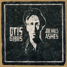 Joe Hill's Ashes by Otis Gibbs
