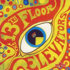 The Psychedelic Sounds Of The 13th Floor Elevators (Remastered)