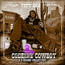 Codeine Cowboy: A 2 Chainz Collective by Tity Boi
