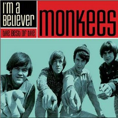 I'm A Believer: The Best Of The Monkees mp3 Artist Compilation by The Monkees