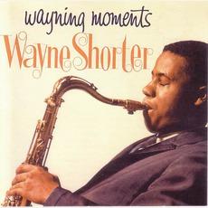 Wayning Moments (Remastered) mp3 Album by Wayne Shorter